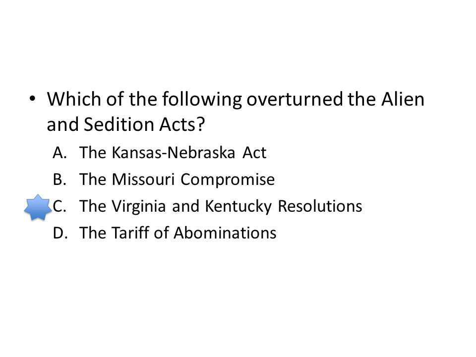 Which of the following overturned the Alien and Sedition Acts