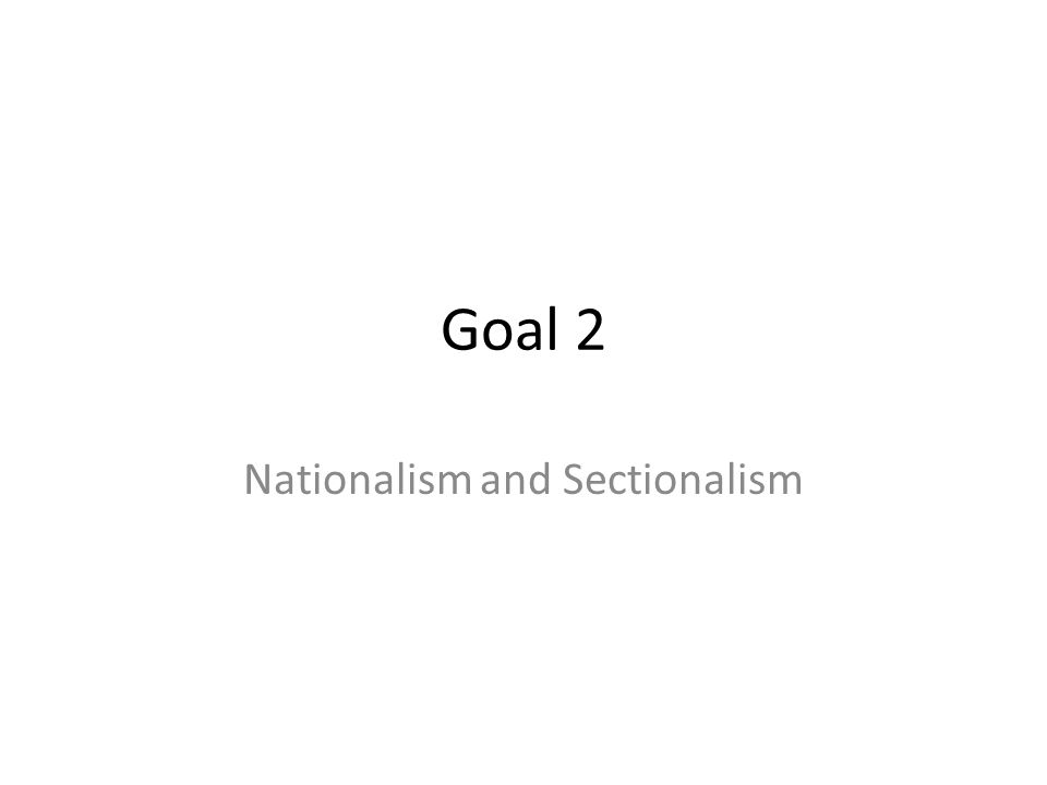 Nationalism and Sectionalism