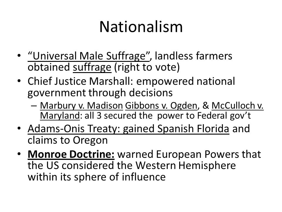 Nationalism Universal Male Suffrage , landless farmers obtained suffrage (right to vote)