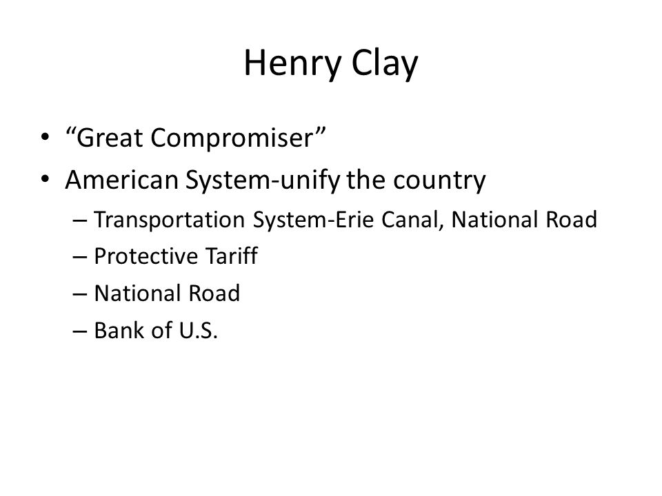 Henry Clay Great Compromiser American System-unify the country
