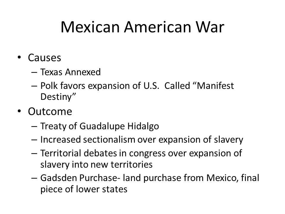 Mexican American War Causes Outcome Texas Annexed