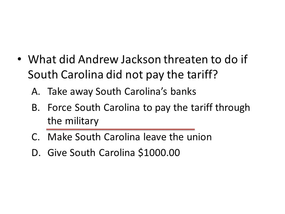 What did Andrew Jackson threaten to do if South Carolina did not pay the tariff