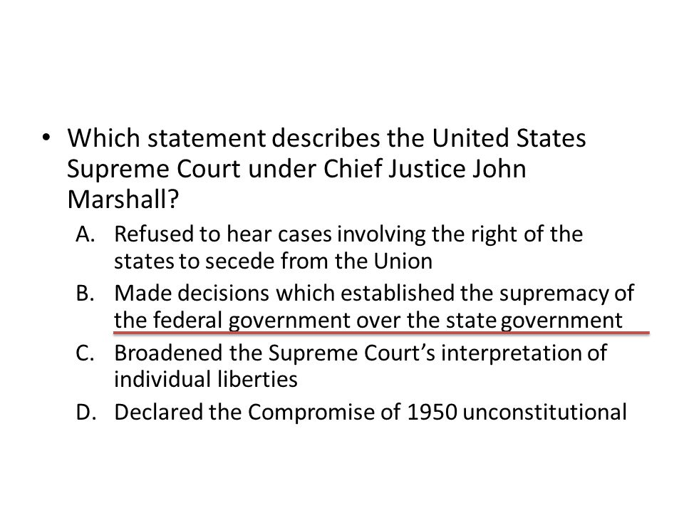 Which statement describes the United States Supreme Court under Chief Justice John Marshall