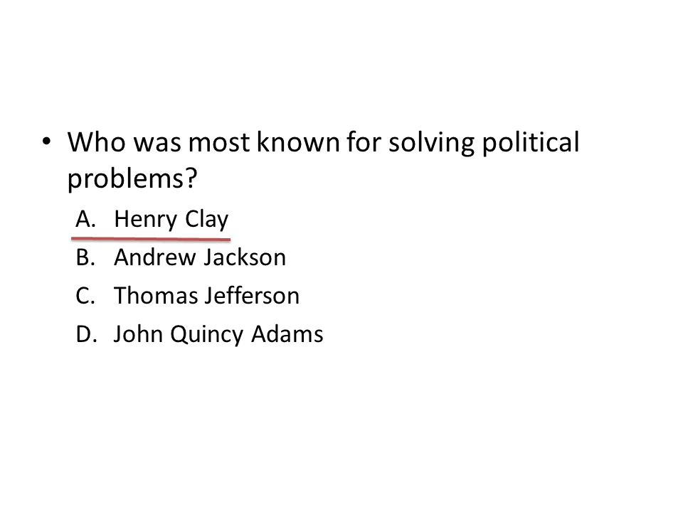 Who was most known for solving political problems
