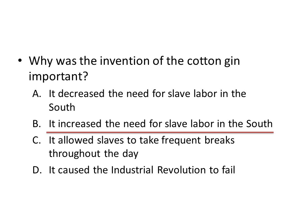 Why was the invention of the cotton gin important