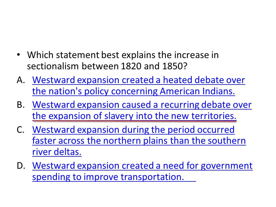 Which statement best explains the increase in sectionalism between 1820 and 1850