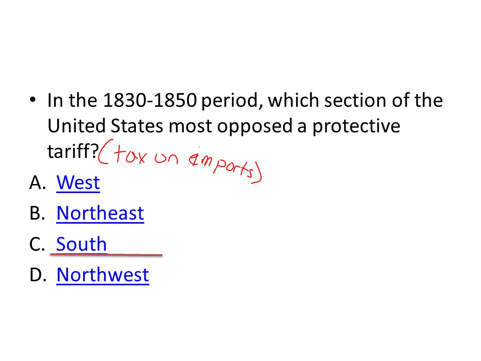 In the 1830-1850 period, which section of the United States most opposed a protective tariff