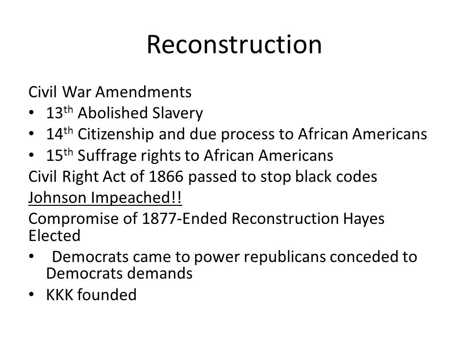 Reconstruction Civil War Amendments 13th Abolished Slavery