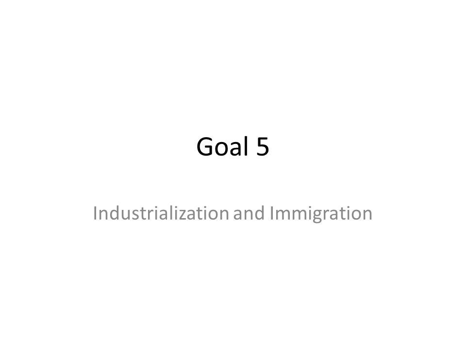 Industrialization and Immigration
