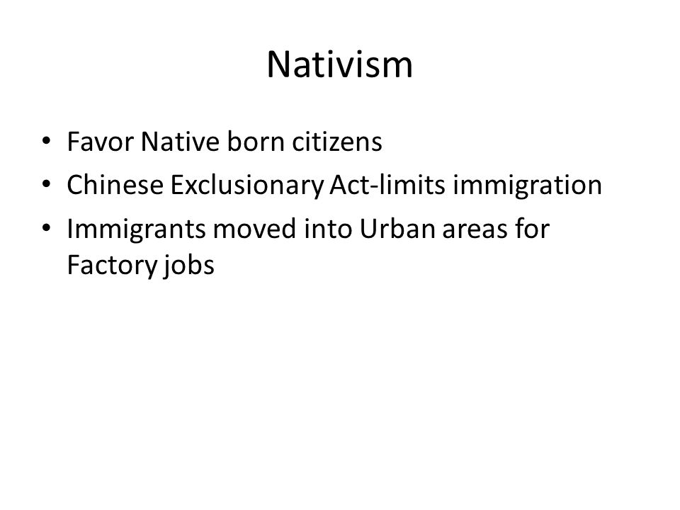 Nativism Favor Native born citizens