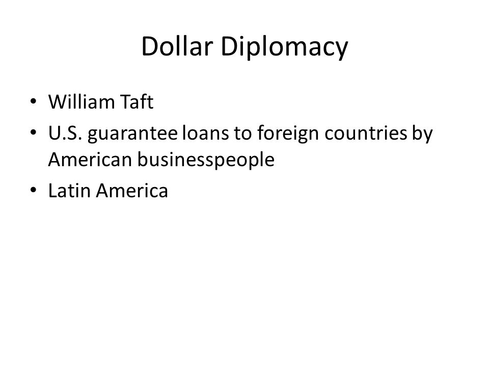 Dollar Diplomacy William Taft