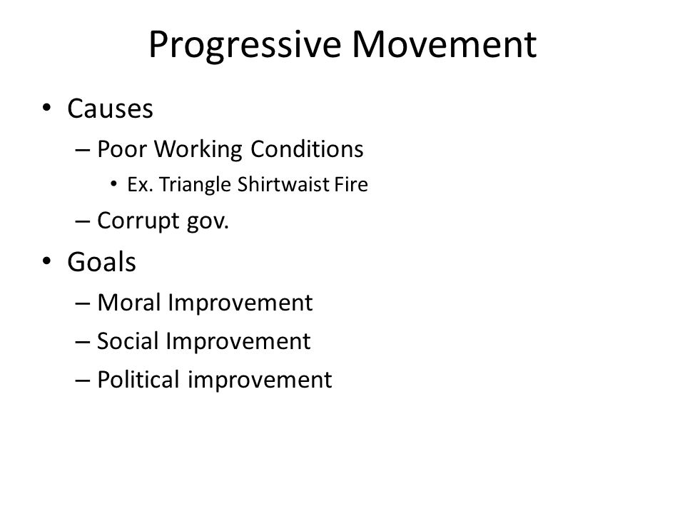 Progressive Movement Causes Goals Poor Working Conditions Corrupt gov.