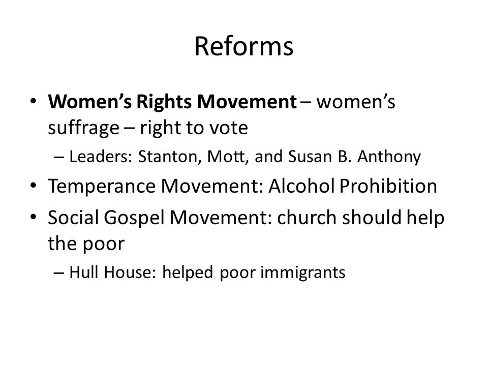Reforms Women's Rights Movement – women's suffrage – right to vote