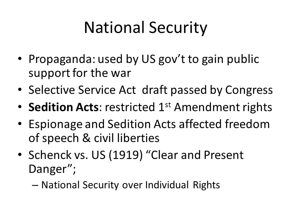 National Security Propaganda: used by US gov't to gain public support for the war. Selective Service Act draft passed by Congress.