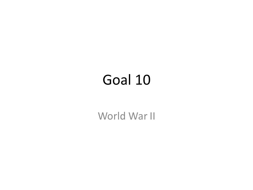 Goal 10 World War II