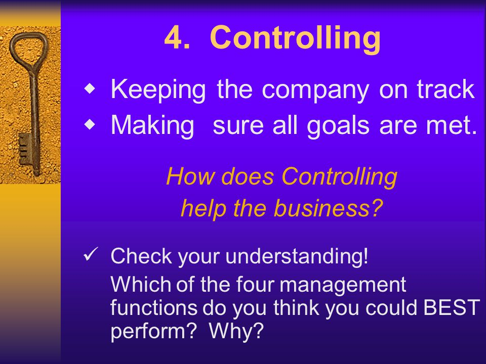 4. Controlling Keeping the company on track