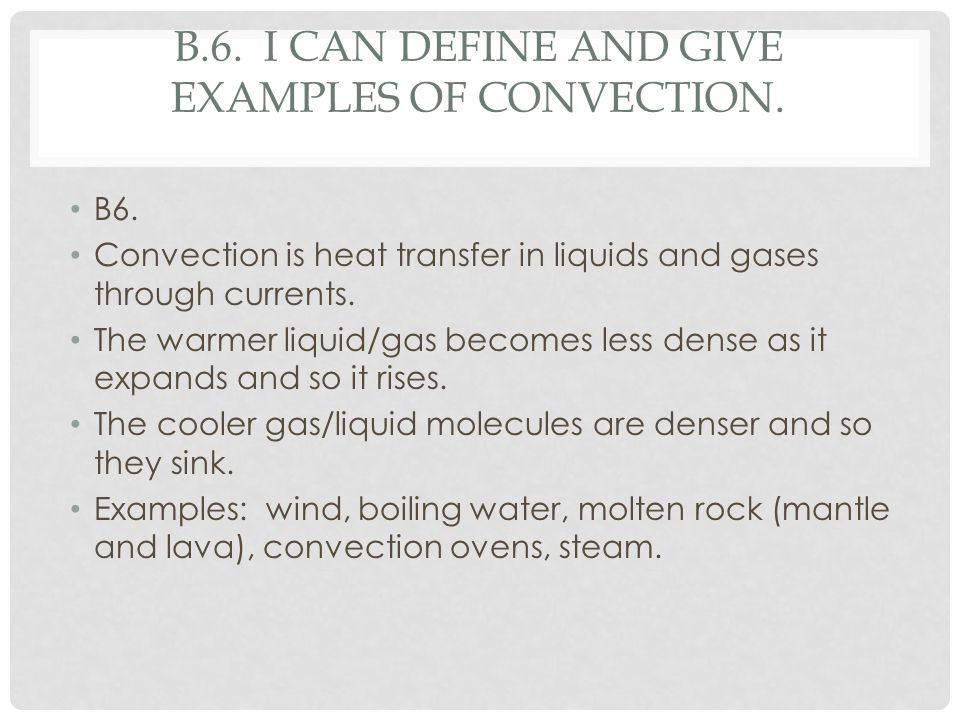 B.6. I can define and give examples of convection.