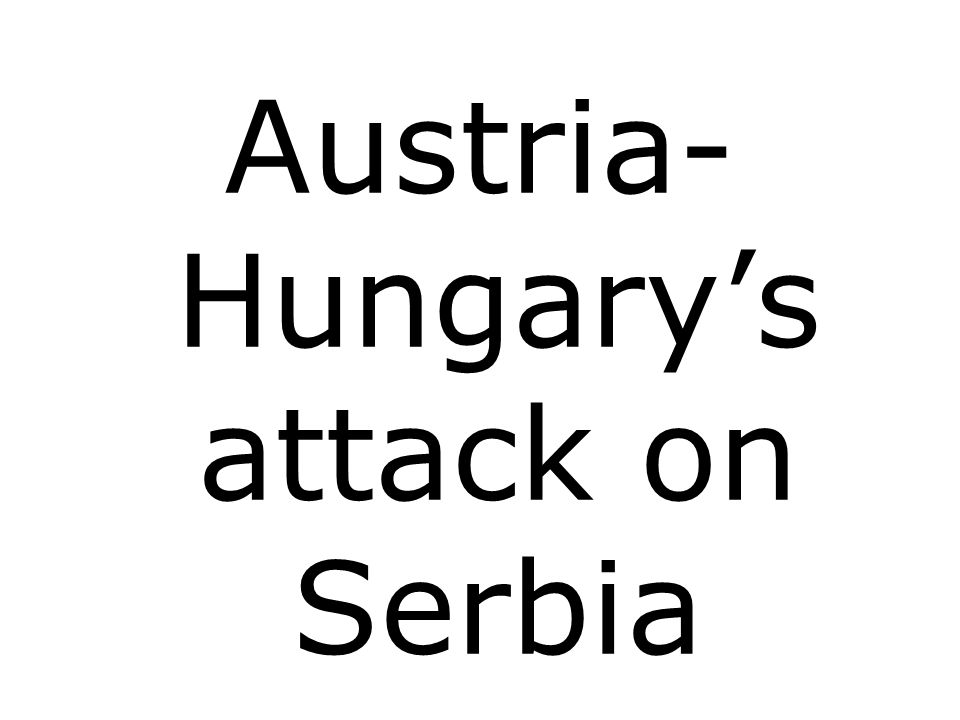 Austria-Hungary's attack on Serbia