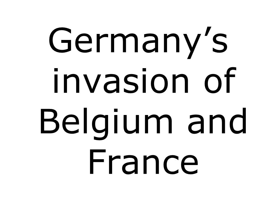 Germany's invasion of Belgium and France