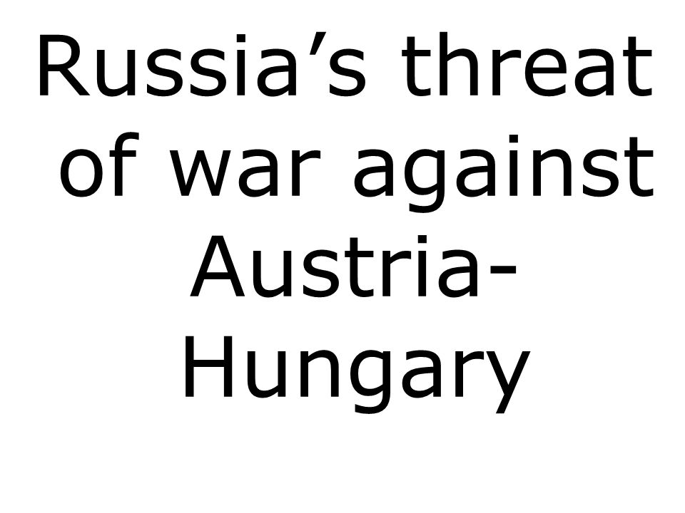 Russia's threat of war against Austria-Hungary