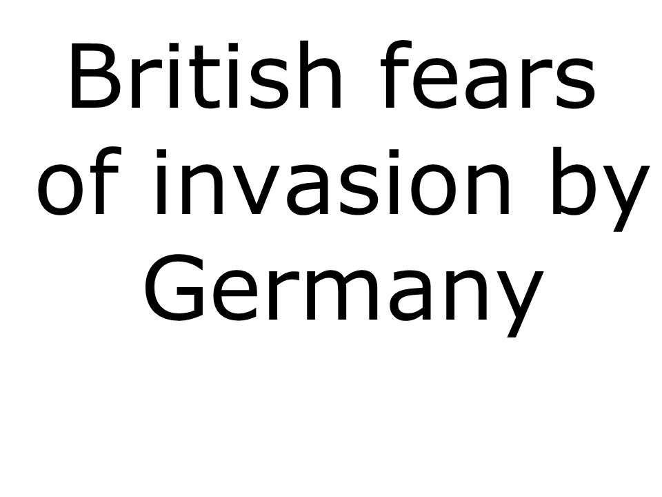 British fears of invasion by Germany