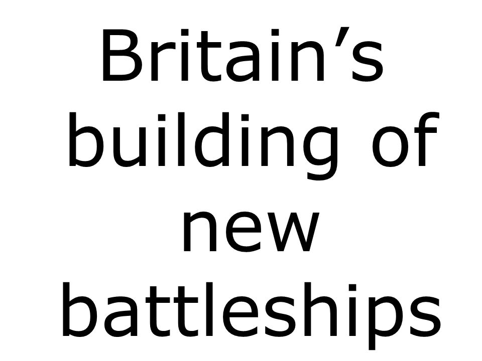 Britain's building of new battleships