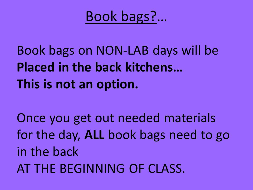 Book bags … Book bags on NON-LAB days will be