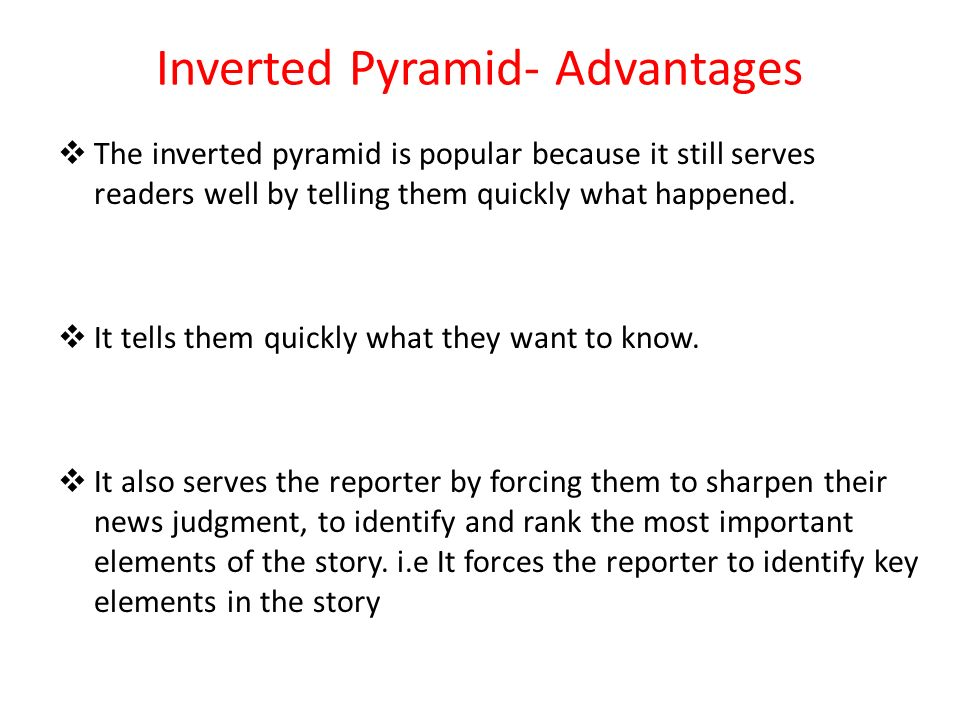 Inverted Pyramid- Advantages