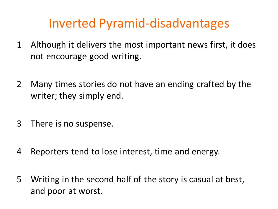 Inverted Pyramid-disadvantages