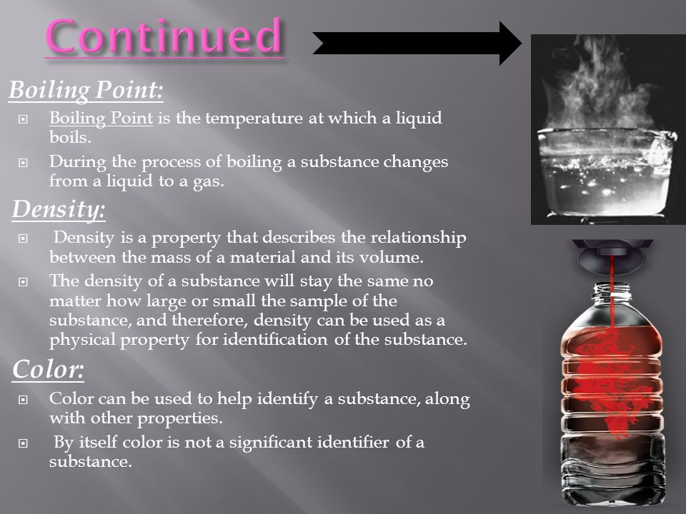 Continued Color: Boiling Point: Density: