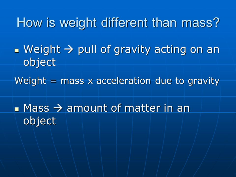 How is weight different than mass
