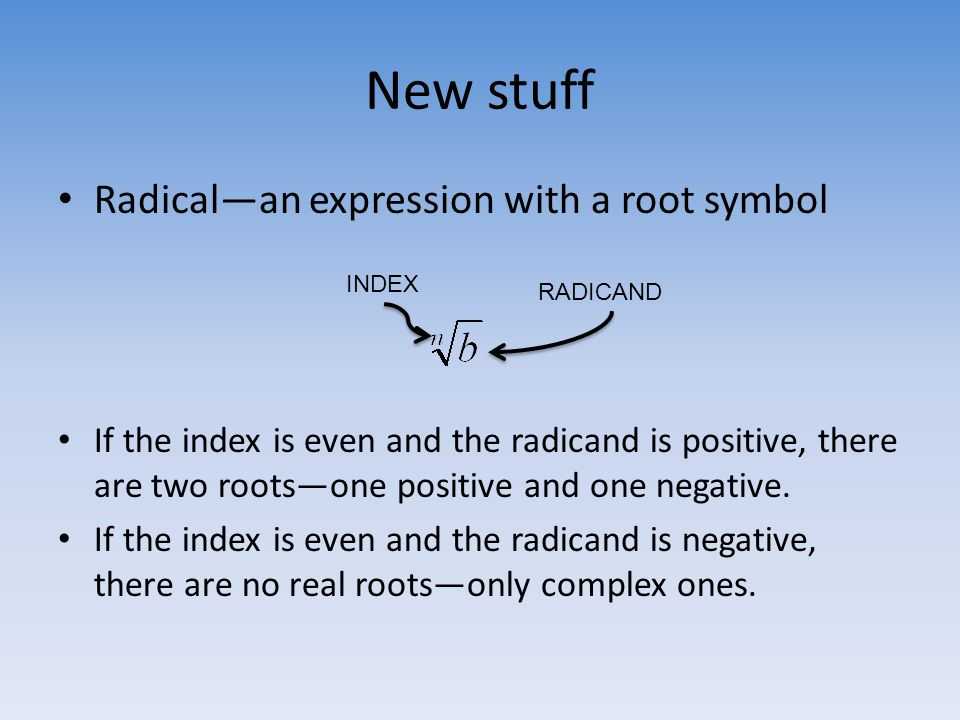 New stuff Radical—an expression with a root symbol