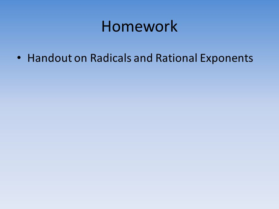 Homework Handout on Radicals and Rational Exponents