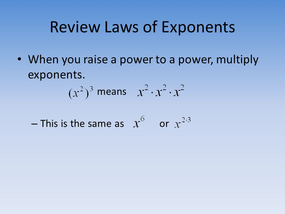 Review Laws of Exponents