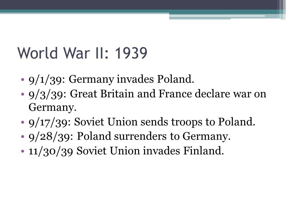 World War II: 1939 9/1/39: Germany invades Poland.