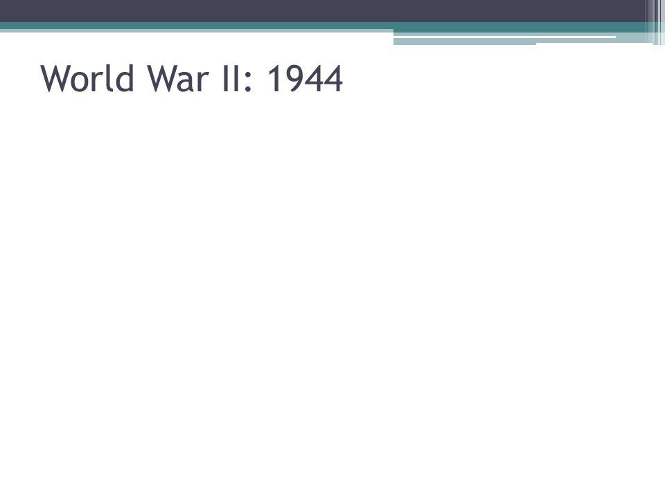 World War II: 1944