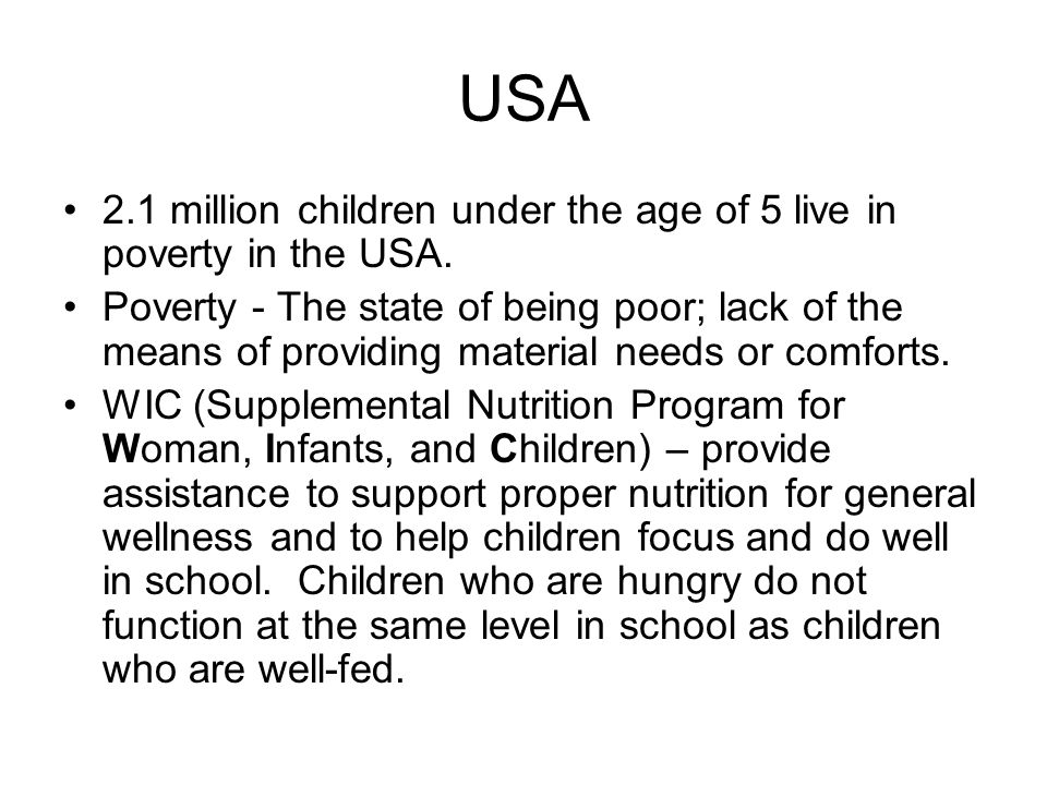 USA 2.1 million children under the age of 5 live in poverty in the USA.