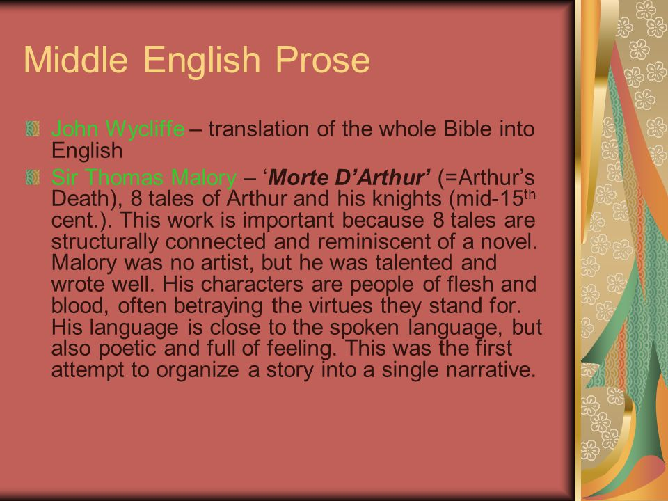 Middle English Prose John Wycliffe – translation of the whole Bible into English.