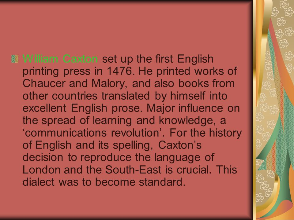 William Caxton set up the first English printing press in 1476