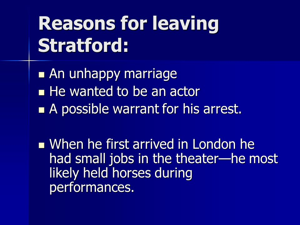 Reasons for leaving Stratford: