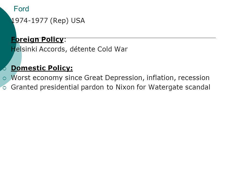 Ford 1974-1977 (Rep) USA Foreign Policy: