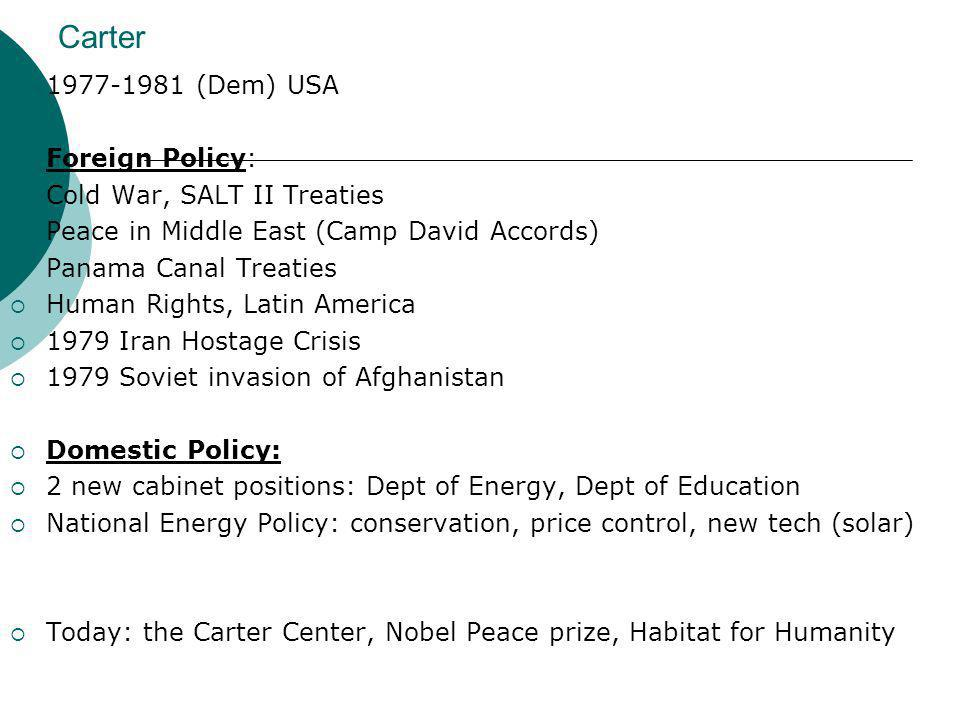 Carter 1977-1981 (Dem) USA Foreign Policy: Cold War, SALT II Treaties