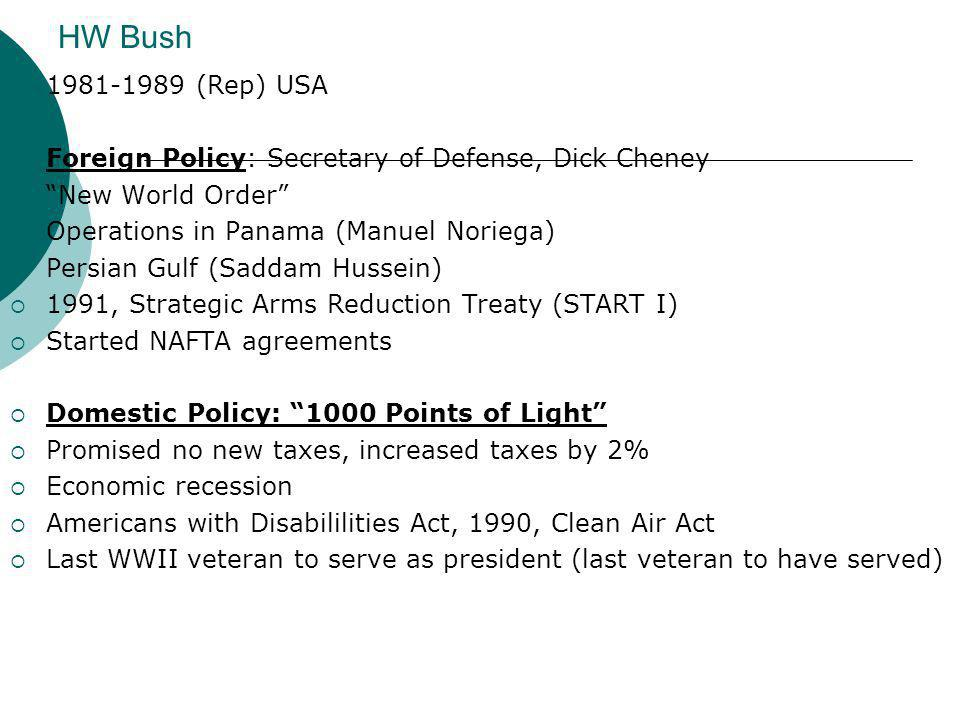 HW Bush (Rep) USA. Foreign Policy: Secretary of Defense, Dick Cheney. New World Order