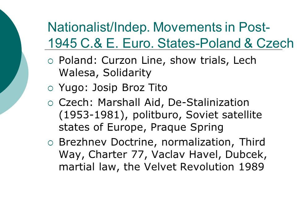 Nationalist/Indep. Movements in Post-1945 C. & E. Euro