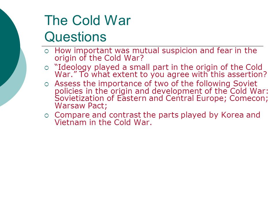 The Cold War Questions How important was mutual suspicion and fear in the origin of the Cold War