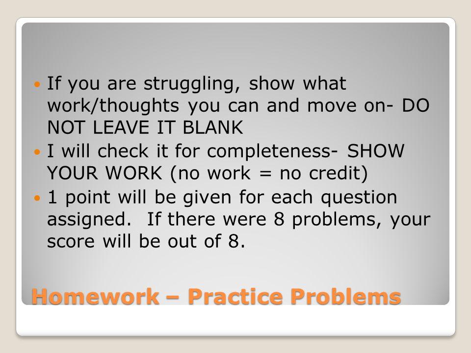 Homework – Practice Problems