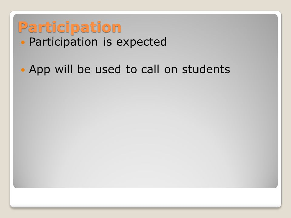 Participation Participation is expected