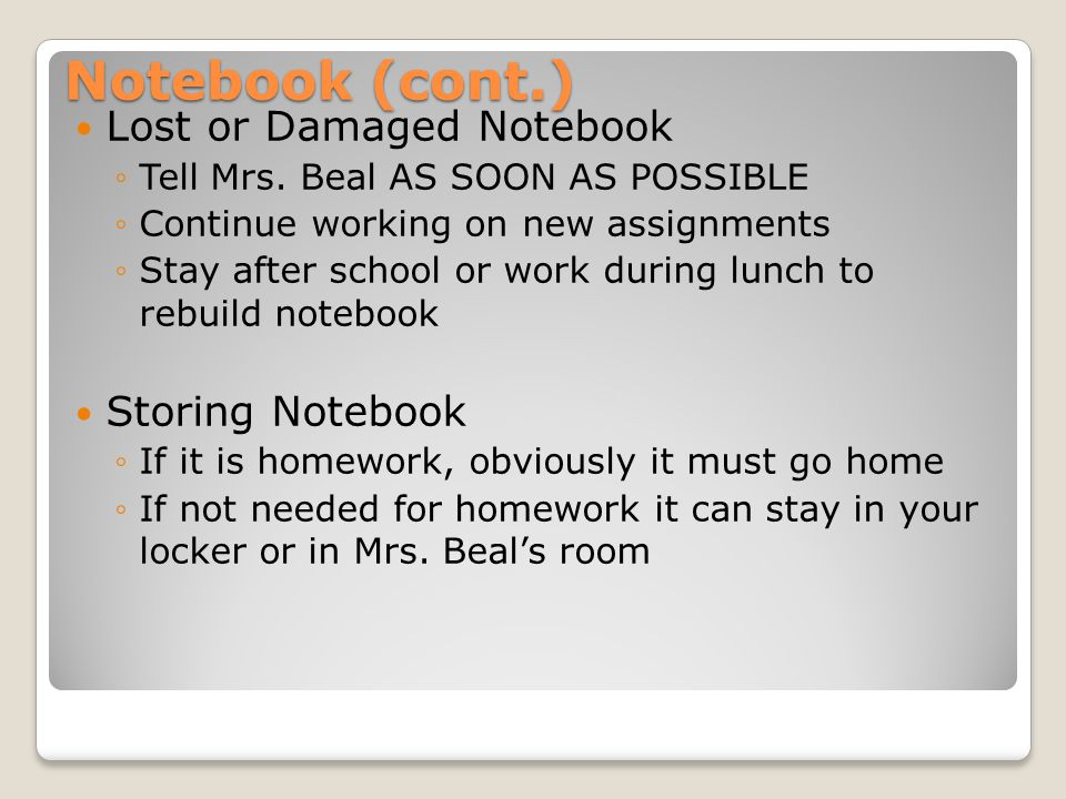 Notebook (cont.) Lost or Damaged Notebook Storing Notebook
