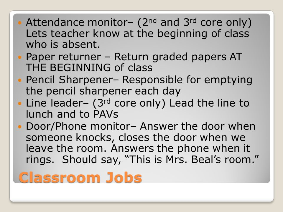 Attendance monitor– (2nd and 3rd core only) Lets teacher know at the beginning of class who is absent.