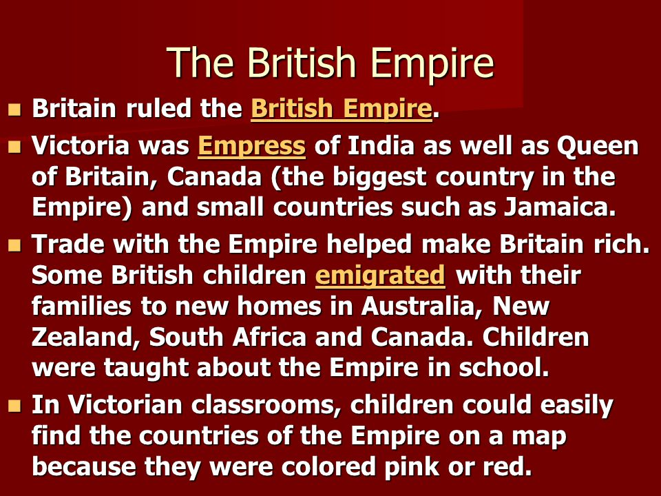 The British Empire Britain ruled the British Empire.